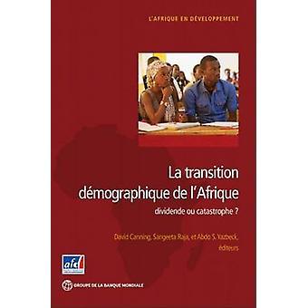 La Transition Demographique de l'Afrique - Dividende ou Catastrophe? b