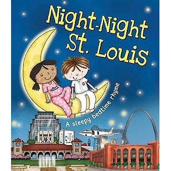 Night-Night St. Louis by Katherine Sully - Helen Poole - 978149265480