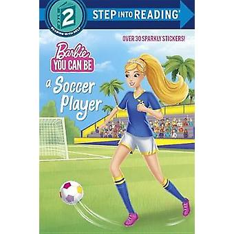 You Can Be a Soccer Player (Barbie) by Random House - 9781524769116 B