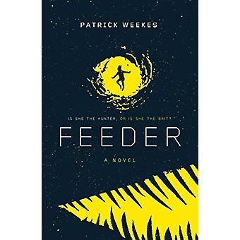 Feeder by Patrick Weekes - 9781534400160 Book