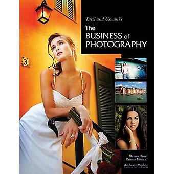 Tucci and Usmani's the Business of Photography by Damon Tucci - Rosy