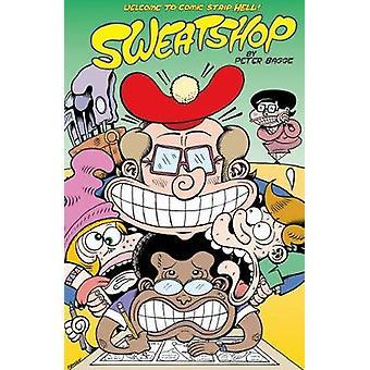 Sweatshop by Peter Bagge - Stephanie Gladden - Bill Wray - 9781606998