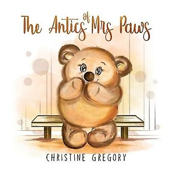 The Antics of Mrs Paws by The Antics of Mrs Paws - 9781788486903 Book