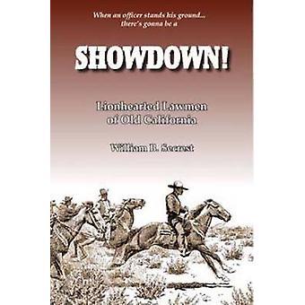 Showdown! - Lionhearted Lawmen of Old California by William B. Secrest