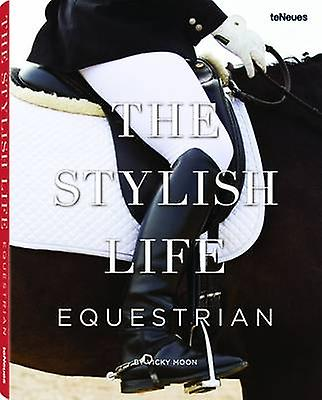 The Stylish Life Equestrian - 9783832732639 Book