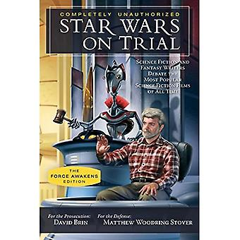 Star Wars on Trial: Science Fiction and Fantasy Writers Debate the Most Popular Science Fiction Films of All Time...