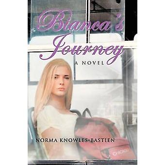 Biancas Journey ein Roman von KnowlesBastien & Norma