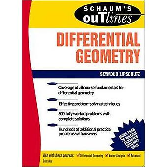 Schaums Outline of Differential Geometry by Martin M. Lipschutz