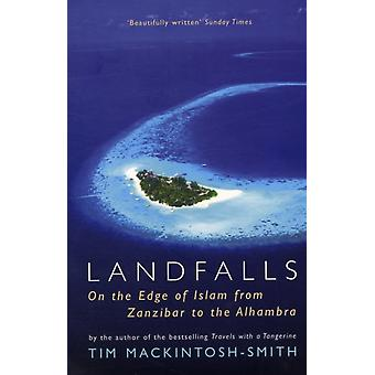 Landfalls: On the Edge of Islam from Zanzibar to the Alhambra (Paperback) by Mackintosh-Smith Tim
