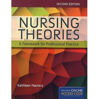 Nursing Theories: A Framework for Professional Practice (Paperback) by Masters Kathleen