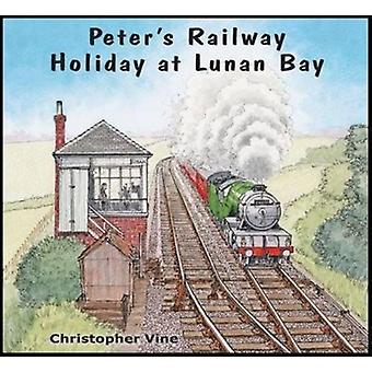 Peter's Railway Holiday at Lunan Bay (Paperback) by Vine Christopher G. C.
