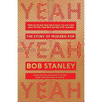 Yeah Yeah Yeah - The Story of Modern Pop (Main) by Bob Stanley - 97805