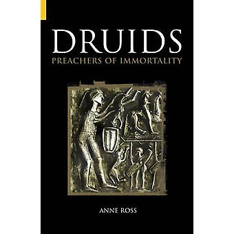 Druids - Preachers of Immortality by Anne Ross - 9780752425764 Book
