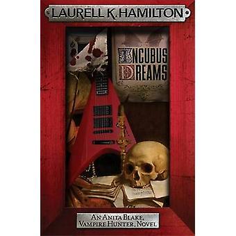 Incubus Dreams by Laurell K. Hamilton - 9780755355402 Book