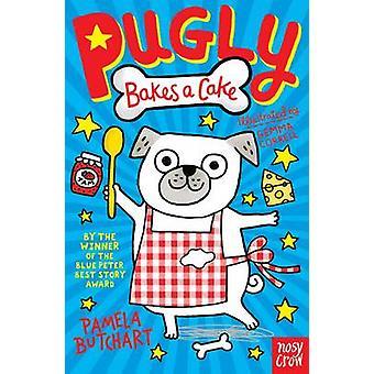 Pugly Bakes a Cake by Pamela Butchart - Gemma Correll - 9780857635990