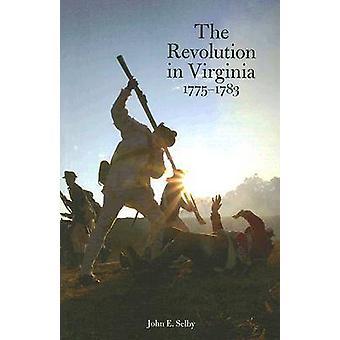 バージニア州によってジョン E. セルビー - 1775-1783 年 (新版) の革命