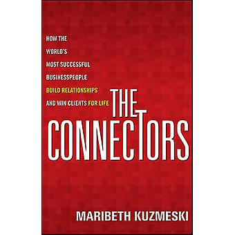 The Connectors - How the World's Most Successful Businesspeople Build