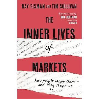 Indre liv av markeder - hvordan folk forme dem - og de former oss
