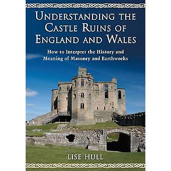 Understanding the Castle Ruins of England and Wales - How to Interpret