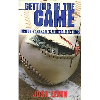Getting in the Game - Inside Baseball's Winter Meetings by Josh Lewin