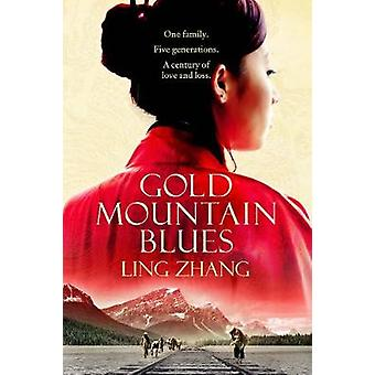 Gold Mountain Blues by Ling Zhang - Nicky Harman - 9781848875951 Book
