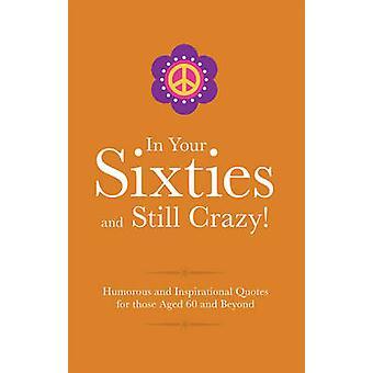 Em 60 e ainda louco! por Adrian Besley - livro 9781853759574