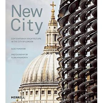 New City - Contemporary Architecture in the City of London by Alec For
