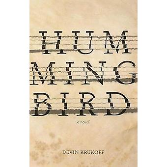 Hummingbird by Hummingbird - 9781988298375 Book