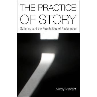 The Practice of Story - Suffering and the Possibilities of Redemption
