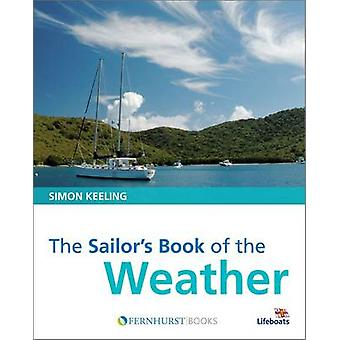 The Sailor's Book of the Weather by Simon Keeling - 9780470998038 Book