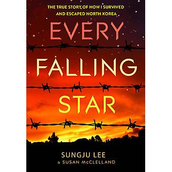 Every Falling Star - The True Story of How I Survived and Escaped Nort