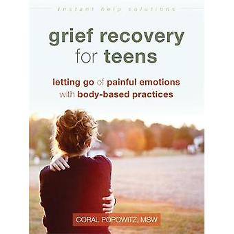 Grief Recovery for Teens - Letting Go of Painful Emotions with Body-Ba