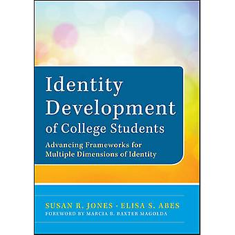 Identity Development of College Students - Advancing Frameworks for Mu