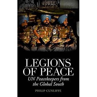 Legions of Peace - UN Peacekeepers from the Global South by Philip Cun