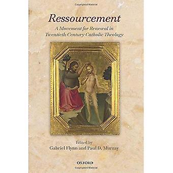 Ressourcement: Un mouvement de renouvellement dans la théologie catholique du XXe siècle