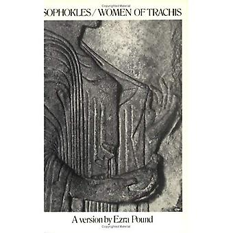 Women of Trachis: A Version by Ezra Pound