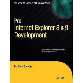 Pro Internet Explorer 8 & 9-Entwicklung: Entwicklung von leistungsstarke Anwendungen für die nächste Generation von Internet Explorer