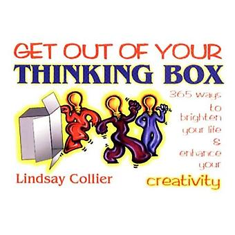 Get Out of Your Thinking Box: 365 Ways to Brighten Your Life and Enhance Your Creativity