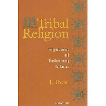 Tribale Religion: Croyances et pratiques religieuses parmi les Santals