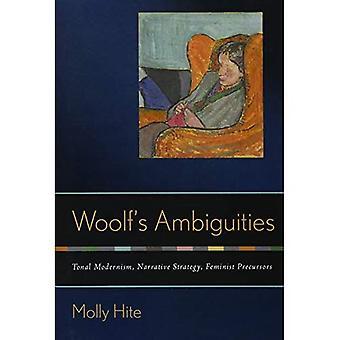 Woolfs tvetydigheter: tonala Modernism, berättarstrategi, feministiska prekursorer