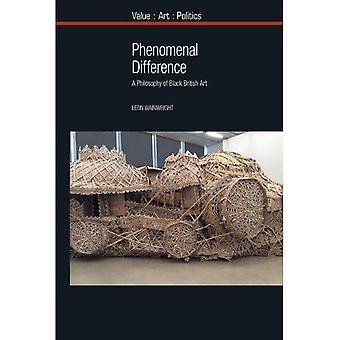 Phenomenal Difference: A Philosophy of Black British� Art (Value: Art: Politics)