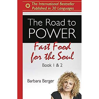 Road to Power, The: Fast Food for the Soul (Books 1 & 2)