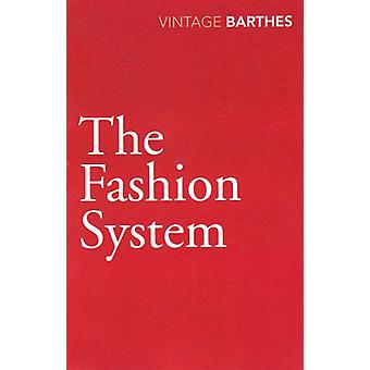 The Fashion System by Roland Barthes - 9780099528333 Book