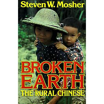 Broken Earth The Rural Chinese by Mosher & Steven W.