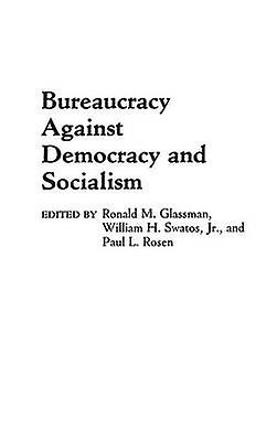 Bureaucracy Against Democracy and Socialism by Glasshomme & Ronald