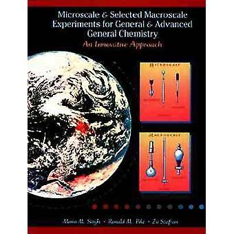 Microscale und ausgewählten makroskopischen Experimente für allgemeine und erweiterte allgemeine Chemie ein Innovationsvorhaben von Singh & Mono