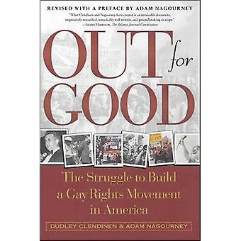 Out for Good The Struggle to Build a Gay Rights Movement in America by Clendinen & Dudley