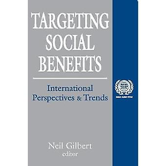 Targeting Social Benefits International Perspectives and Trends by Gilbert & Neil