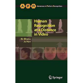 Human Recognition at a Distance in Video by Bhanu & Bir