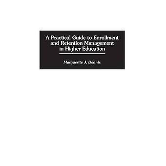A Practical Guide to Enrollment and Retention Management in Higher Education by Dennis & Marguerite J.